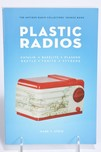 Plastic Radios The Antique Radio Collector's Source Book by Mark V. Stein